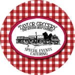 Taylor Grocery special events catering policy